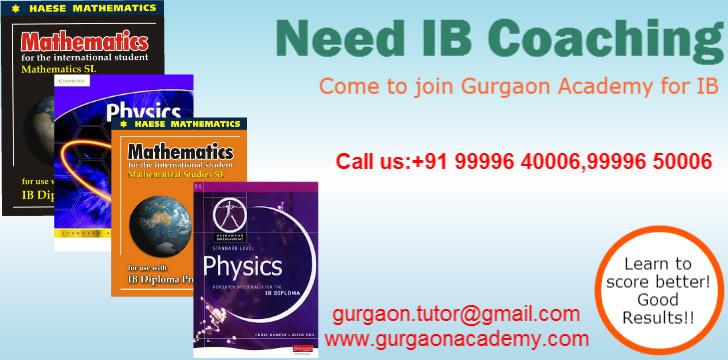 Gurgaon Academy for Maths Physics Chemistry IB IGCSE CBSE ICSE Coaching Class:Gurgaon