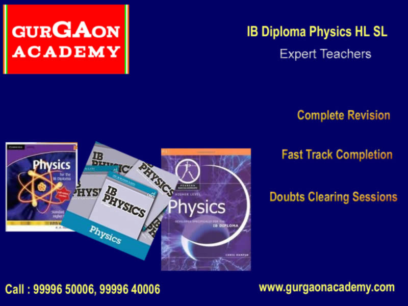 IB Diploma Physics HL SL Tutor Tuition Teacher Coaching Institute online Academy Classes in Gurgaon