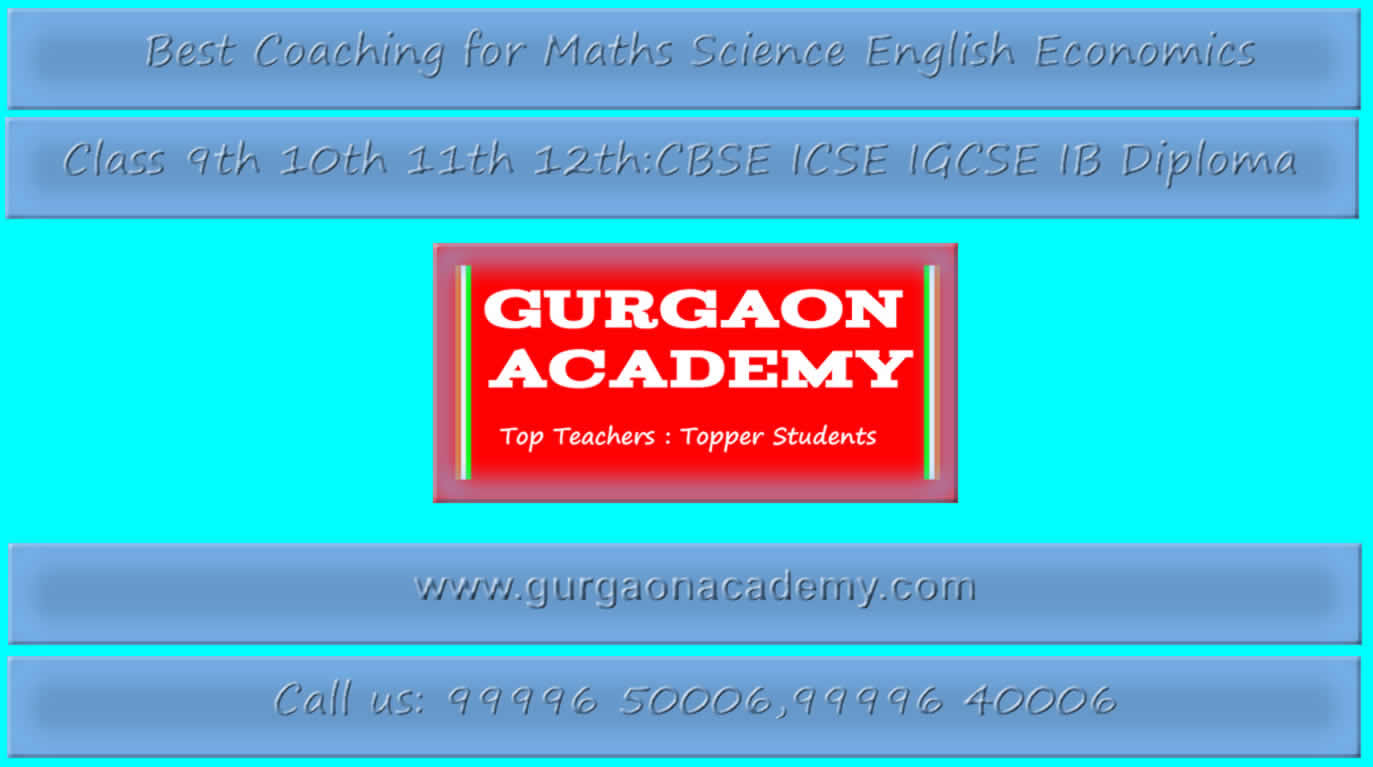 Examination Preparatory Coaching Class(99996 50006):Gurgaon Academy for IX X XI XII Classes Sector 30 31 40 45 46 in Gurgaon