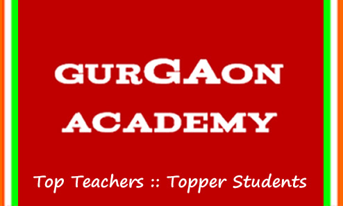 Gurgaon Academy Coaching Centre(99996 50006):Tuition Tutor Tutorials Institute for 6th 7th 8th 9th 10th 11th 12th Classes