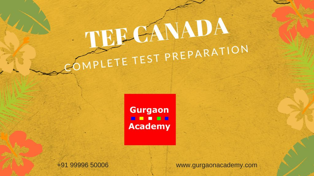 Want to Join TEF Canada Test Preparation Coaching Classes Institute for French in Gurgaon Delhi NCR India FOR PR To Canada Immigration